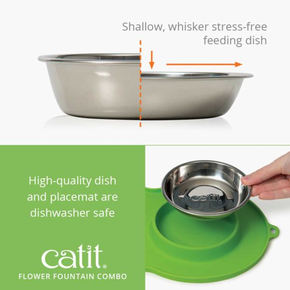 Flower Fountain Combo - Includes shallow, whisker stress-free feeding dish and the high-quality dish and placemat are dishwasher safe