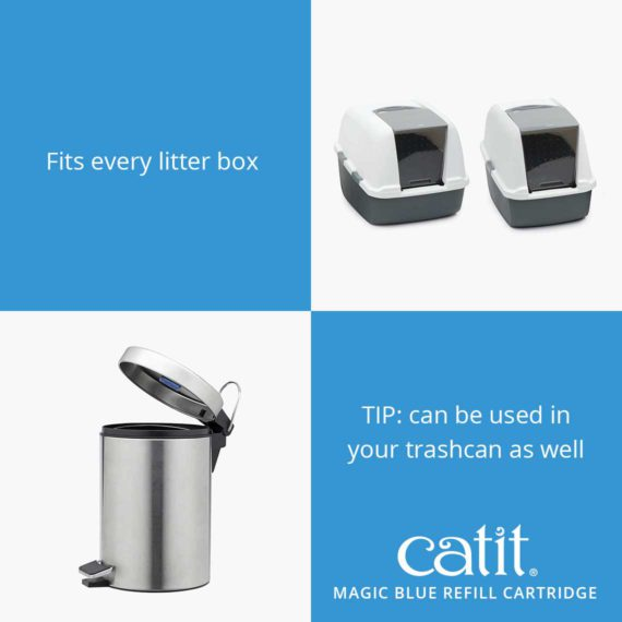 Catit Magic Blue refill cartridge fits in every litter box. It can be used in your trashcan as well.